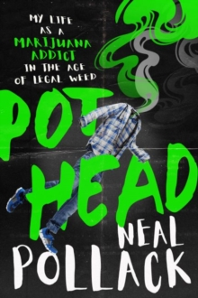 Image for Pothead : My Life as a Marijuana Addict in the Age of Legal Weed