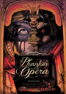 Image for The phantom of the opera  : the graphic novel