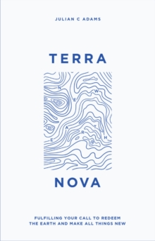 Image for Terra Nova : Fulfilling Your Call to Redeem the Earth and Make All Things New