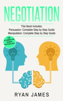 Image for Negotiation : 2 Manuscripts - Persuasion The Complete Step by Step Guide, Manipulation The Complete Step by Step Guide (Negotiation Series) (Volume 1)