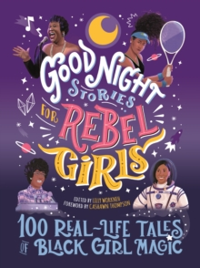 Image for Good night stories for rebel girls  : 100 real-life tales of black girl magic