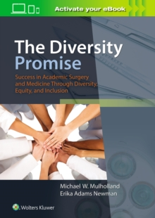 Image for The Diversity Promise: Success in Academic Surgery and Medicine Through Diversity, Equity, and Inclusion