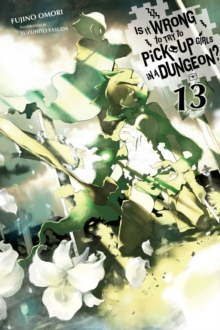 Image for Is it wrong to try to pick up girls in a dungeon?Volume 13