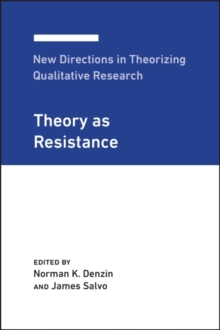 Image for New Directions in Theorizing Qualitative Research : Theory as Resistance