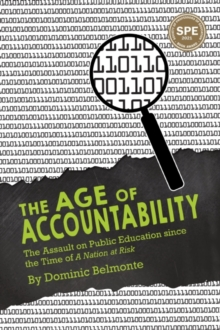 Image for The Age of Accountability : The Assault on Public Education Since the Time of A Nation at Risk