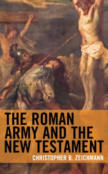 Image for The Roman army and the New Testament