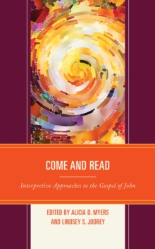 Image for Come and Read: Interpretive Approaches to the Gospel of John
