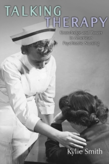 Image for Talking therapy  : knowledge and power in American psychiatric nursing