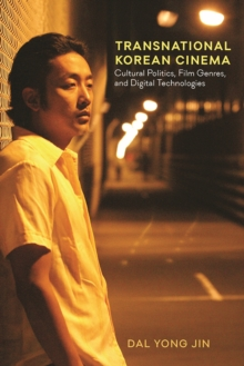 Image for Transnational Korean cinema  : cultural politics, film genres, and digital technologies