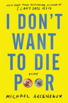 Image for I don't want to die poor  : essays