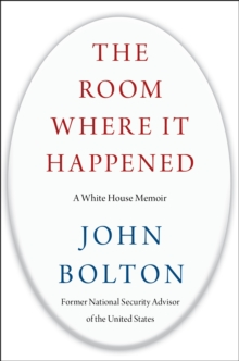 Image for The room where it happened  : a White House memoir