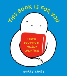 Image for This book is for you  : I hope you find it mildly uplifting