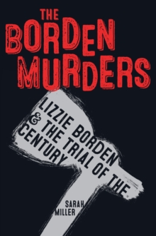 Image for The Borden Murders : Lizzie Borden and the Trial of the Century