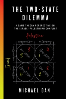 Image for The Two-State-Dilemma : A Game Theory Perspective on the Israeli-Palestinian Conflict