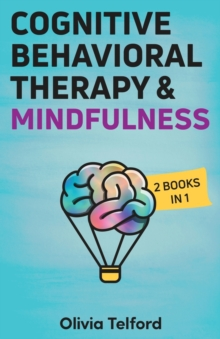 Image for Cognitive Behavioral Therapy and Mindfulness : 2 Books in 1