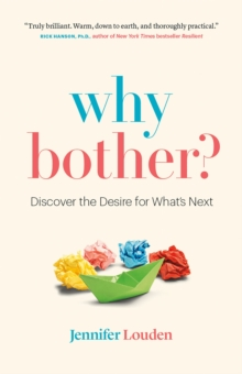 Image for Why Bother : Discover the Desire for What's Next