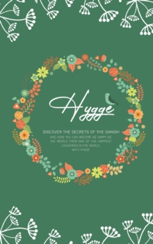 Image for Hygge : Discover The Secrets of The Danish and How You Can Become as Happy as The People From One of The Happiest Countries in The World With Hygge