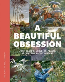Image for A beautiful obsession  : Jimi Blake's world of plants at Hunting Brook Gardens