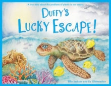 Image for Duffy's Lucky Escape : A True Story About Plastic In Our Oceans