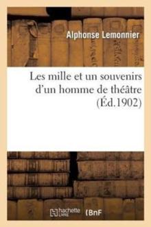 Image for Les Mille Et Un Souvenirs d'Un Homme de Th��tre