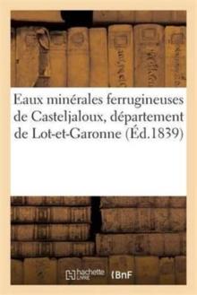 Image for Eaux Minerales Ferrugineuses de Casteljaloux, Departement de Lot-Et-Garonne, Source Bordes, Levadou