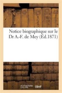 Image for Notice Biographique Sur Le Dr A.-F. de Mey
