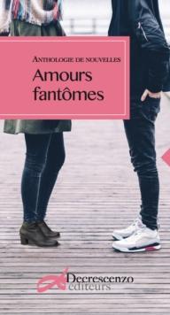 Image for Amours fantomes: Anthologie de nouvelles coreennes