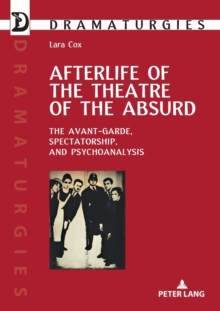 Image for Afterlife of the Theatre of the Absurd : The Avant-garde, Spectatorship, and Psychoanalysis