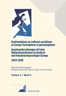 Image for Confrontations au national-socialisme dans l'Europe francophone et germanophone (1919-1949) / Auseinandersetzungen mit dem Nationalsozialismus im deutsch- und franzoesischsprachigen Europa (1919-1949: Volume 2/Band 2