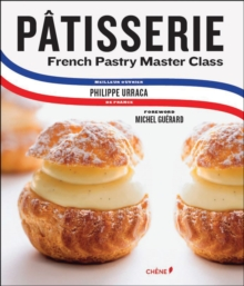 Image for Patisserie  : a step-by step guide to creating exquisite French pastry