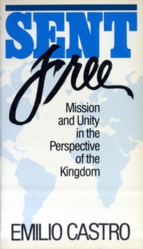 Image for Sent Free : Mission and Unity in the Perspective of the Kingdom