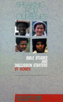 Image for Speaking for Ourselves : Bible Studies and Discussion Starters by Women
