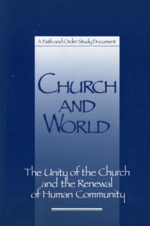 Image for Church and World : The Unity of the Church and the Renewal of Human Community