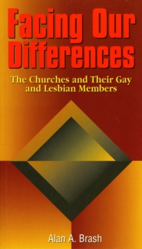 Image for Facing our differences  : the churches and their gay and lesbian members