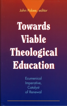 Image for Towards Viable Theological Education : Ecumenical Imperative, Catalyst of Renewal