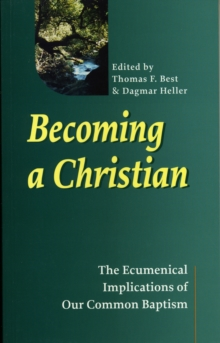 Image for Becoming a Christian : The Ecumenical Implications of Our Common Baptism