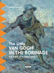Image for Little Van Gogh in Borinage: The Birth of a Great Artist