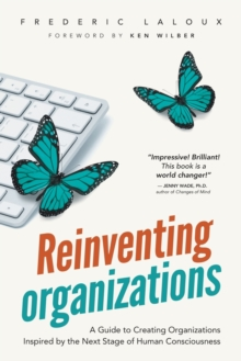 Image for Reinventing organizations  : a guide to creating organizations inspired by the next stage of human consciousness
