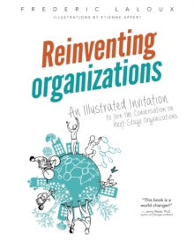 Image for Reinventing organizations  : an illustrated invitation to join the conversation on next-stage organizations