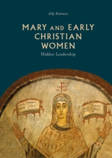 Image for Mary and early Christian women  : hidden leadership