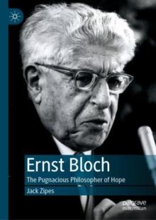 Image for Ernst Bloch  : the pugnacious philosopher of hope