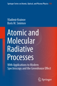 Image for Atomic and Molecular Radiative Processes: With Applications to Modern Spectroscopy and the Greenhouse Effect
