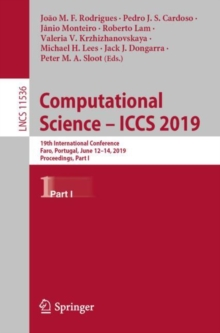 Image for Computational Science - ICCS 2019 : 19th International Conference, Faro, Portugal, June 12-14, 2019, Proceedings, Part I
