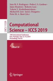 Image for Computational Science - ICCS 2019 : 19th International Conference, Faro, Portugal, June 12-14, 2019, Proceedings, Part IV