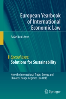 Image for Solutions for sustainability: how the international trade, energy and climate change regimes can help