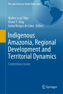 Image for Indigenous Amazonia, Regional Development and Territorial Dynamics : Contentious Issues