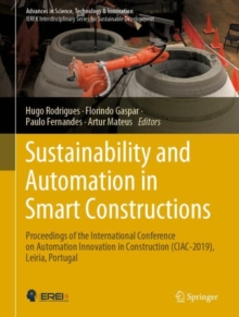 Image for Sustainability and Automation in Smart Constructions : Proceedings of the International Conference on Automation Innovation in Construction (CIAC-2019), Leiria, Portugal
