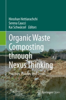 Image for Organic Waste Composting through Nexus Thinking : Practices, Policies, and Trends