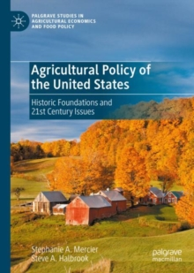 Image for Agricultural policy of the United States  : historic foundations and 21st century issues