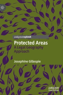 Image for Protected Areas : A Legal Geography Approach